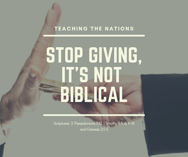 Teaching the Nations -- Stop Giving, It Is Not Biblical