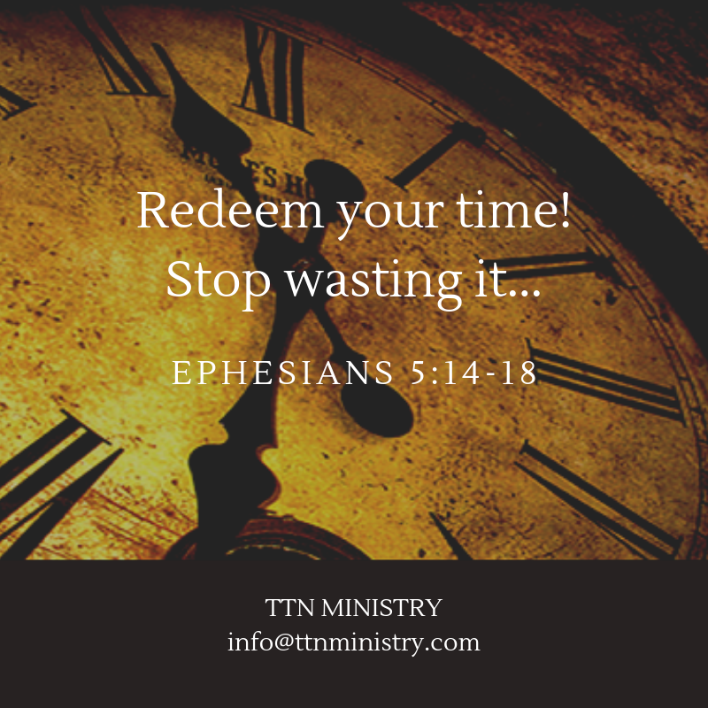 TTN Ministry -- Redeem Your Time!