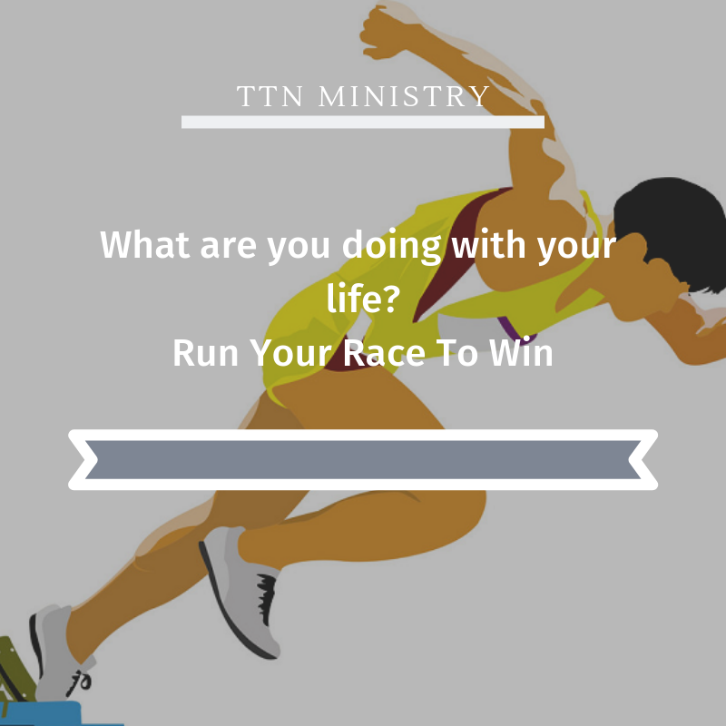 TTN Ministry -- Run Your Race To Win