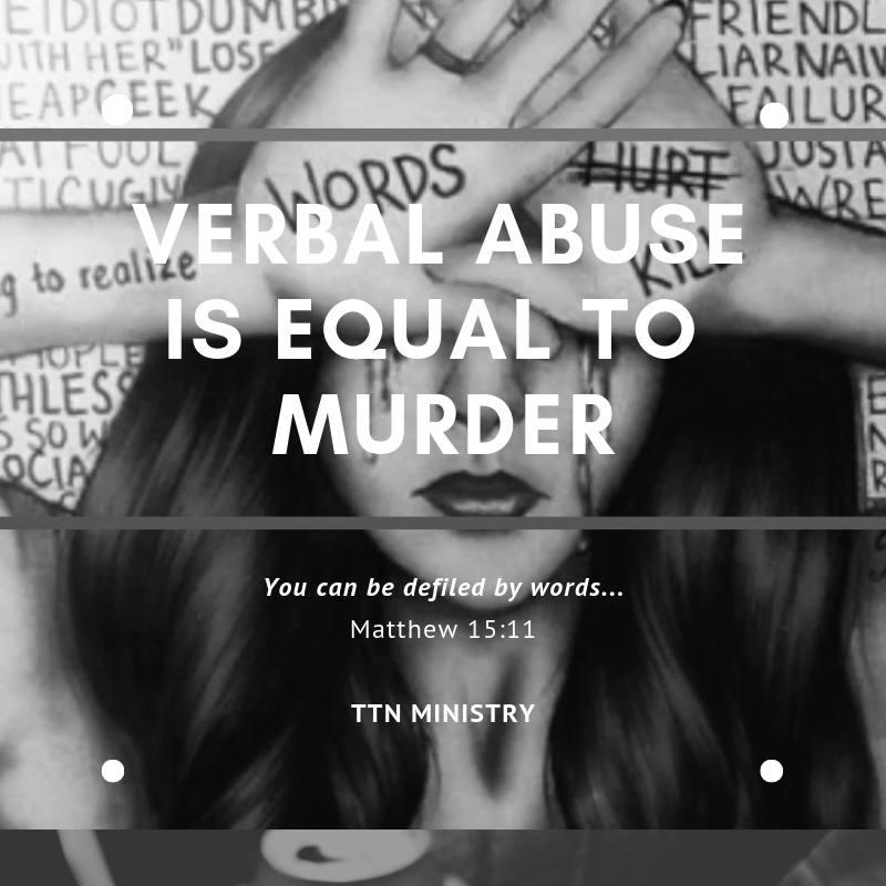 TTN Ministry -- Verbal Abuse Is Equal to Murder